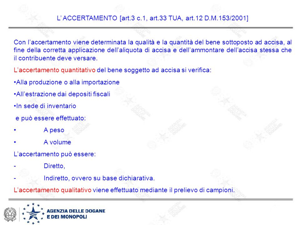 L' ACCERTAMENTO [art.3 c.1, art.33 TUA, art.12 D.M.153/2001]